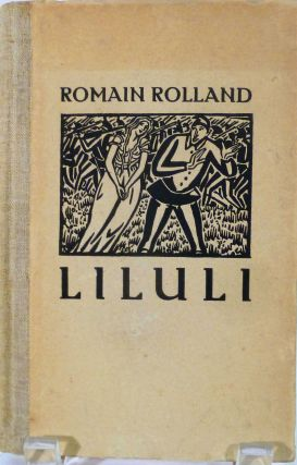 Liluli by Romain Rolland. Frans Masereel, Illustrator.