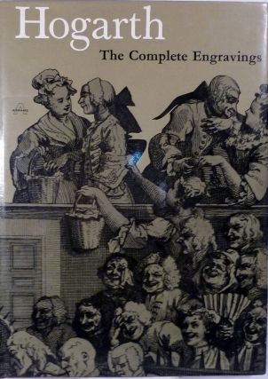 Hogarth The Complete Engravings. Joseph Burke, Colin Caldwell.