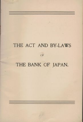 The Act And By-Laws Of The Bank Of Japan