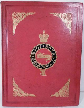 The Book Of Royalty. Characteristics Of British Palaces; The Drawings By W. Perring And J. Brown....