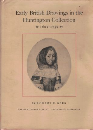 Early British Drawings in the Huntington Collection 1600-1750. Robert R. Wark