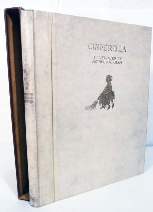 Cinderella; Retold By C.S. Evans And Illustrated by Arthur Rackham. Arthur Rackham, Illustrator.