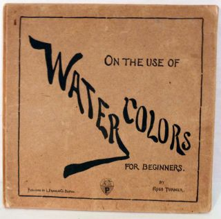 On the Use Of Water Colors For Beginners. Ross Turner