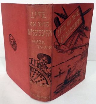 Life On The Mississippi; With Over 300 Illustrations. Mark Twain