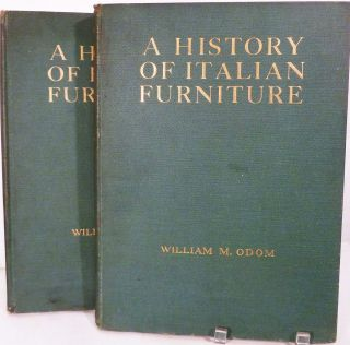 A History Of Italian Furniture From The Fourteenth Century To The Early Nineteenth Centuries. William Macdougal Odom.