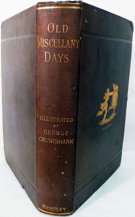 Old Miscellany Days; A Selection Of Stories From Bentley's Miscellany. By Various Authors. George Cruikshank, Illustrator.