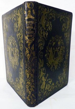 Beauties Of The Opera And Ballet; Illustrated With The Highly-Finished Portraits, Engraved On...