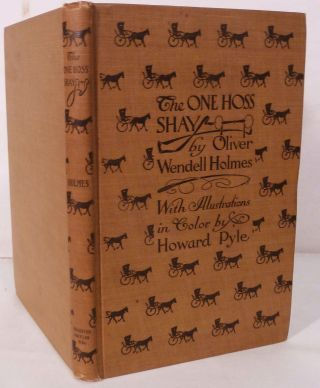 The One Hoss Shay With its Companion Poems by Oliver Wendell Holmes. Howard Pyle, Illustrator.