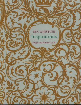 Inspirations -- Family, Friendships, Landscapes & Love and War. Rex Whistler, Illustrator.
