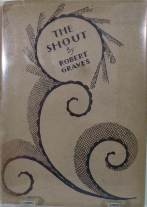 The Shout; being Number Sixteen of The Woburn Books. Robert Graves.