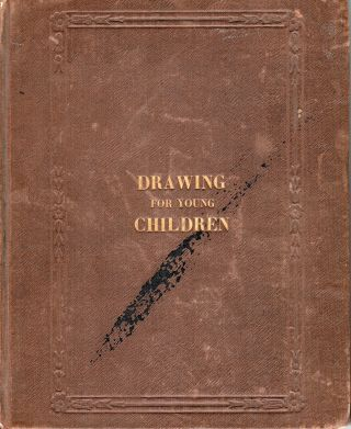 Drawing For Young Children; Containing One Hundred And Fifty Drawing Copies, And Numerous Exercises; Published Under The Superintendence Of The Society For The Diffusion Of Useful Knowledge, London. Horace Grant.