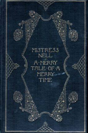 Mistress Nell A Merry Tale Of A Merry Time (Twixt Fact and Fancy). George C. Hazelton Jr