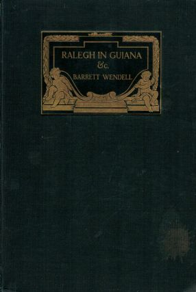 Ralegh In Guiana Rosamond And A Christmas Masque. Barrett Wendell