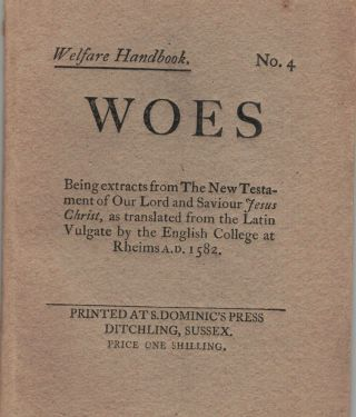 Welfare Handbook No. 4 Woes; Being extracts from The New Testament of Our Lord and Saviour Jesus...