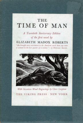 The Time of Man A Novel by Elizabeth Madox Roberts; With Wood Engravings by Clare Leighton. Clare Leighton, Illustrator.