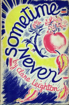 Sometime - Never; Drawings by the author. Clare Leighton.