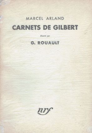 Carnets De Gilbert By Marcel Arland. Georges Illustrator Rouault.