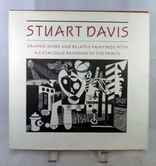Stuart Davis Graphic Work And Related Paintings With A Catalogue Raisonne Of The Prints. Jane Myers.
