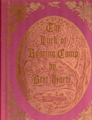 The Luck Of Roaring Camp; Introduction By Oscar Lewis. Bret Harte.