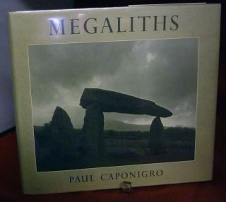 Megaliths. Paul Caponigro.