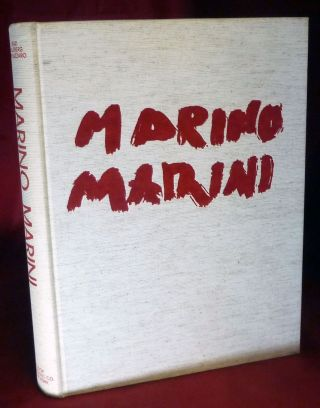 Marino Marini Complete Works; Introduction by Herbert Read, General Text by Patrick Waldberg,...