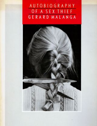 Autobiography Of A Sex Thief. Gerard Malanga