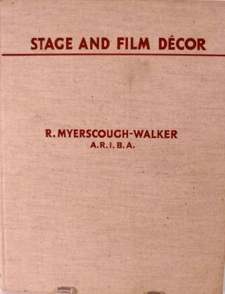 Stage And Film Decor. R. Myerscough-Walker.