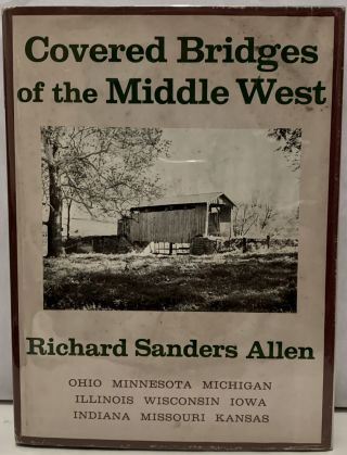 Covered Bridges Of The Middle West. Richard Sanders Allen