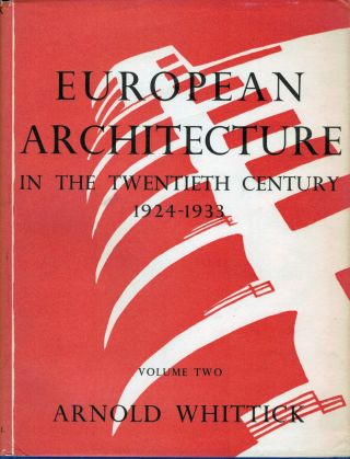 European Architecture in the 20th Century; Volume II: Part IIIThe Era of Functionalism 1924-1933....