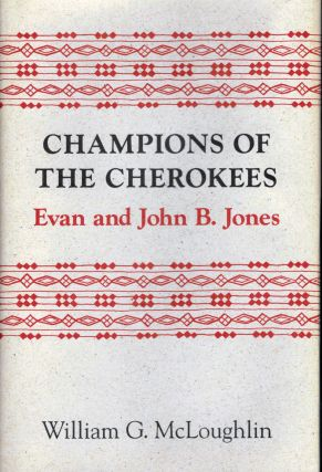 Champions Of The Cherokees. John B. Jones, Evan WITH William G. McLoughlin