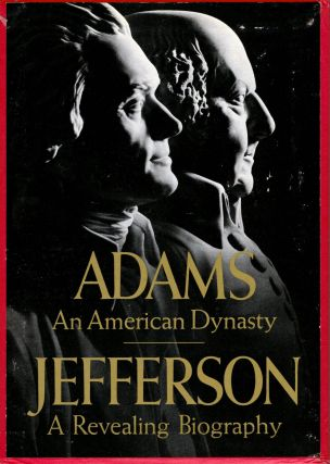 Adams An American Dynasty [with] Jefferson A Revealing Biography. Francis Russell