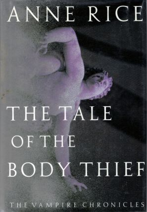 The Tale Of The Body Thief. Anne Rice