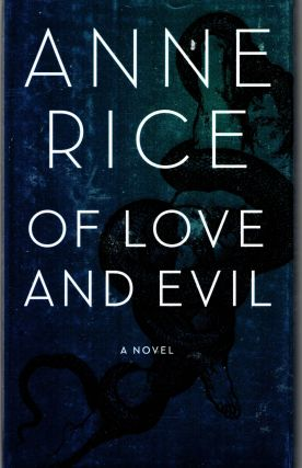 Of Love and Evil. Anne Rice