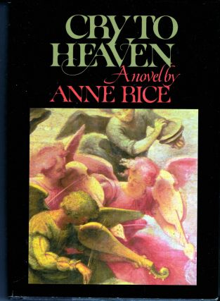 Cry To Heaven. Anne Rice