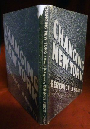 Changing New York; Text by Elizabeth McCausland. Berenice Abbott