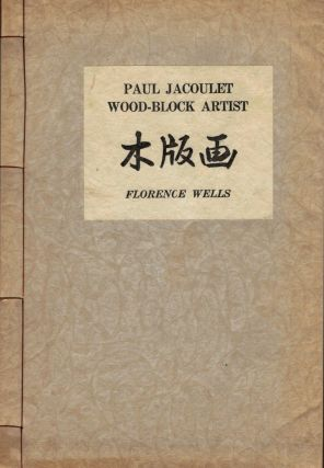 Paul Jacoulet: Wood-Block Artist by Florence Wells. Paul Jacoulet