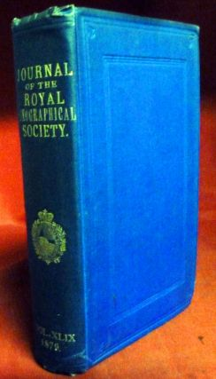The Journal Of The Royal Geographical Society. Volume the Forty-Ninth. Richard Francis Burton