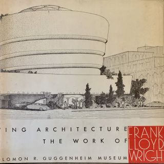 Sixty Years of Living Architecture The Work of Frank Lloyd Wright. Frank Lloyd Wright, Ephemera