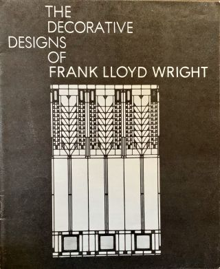 The Decorative Designs Of Frank Lloyd Wright; Text by David A. Hanks. Frank Lloyd Wright, Ephemera