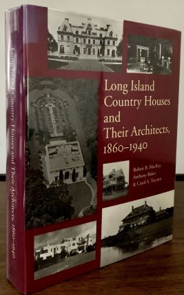 Long Island Country Houses and Their Architects 1860-1940; Foreword By Brendan Gill. Robert B....