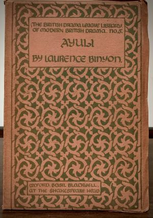 Ayuli A Play in Three Acts and an Epilogue. Laurence Binyon