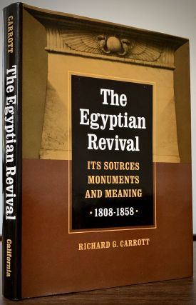 The Egyptian Revival Its Sources, Monuments,and Meaning 1808-1858. Richard G. Carrot