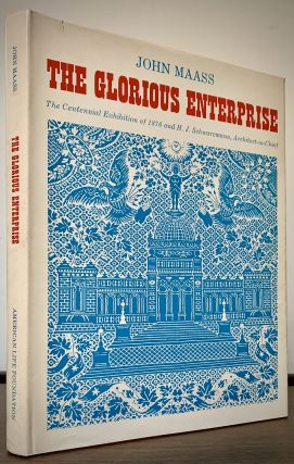 The Glorious Enterprise The Centennial Exhibition of 1876 and H. J. Schwarzmann,...