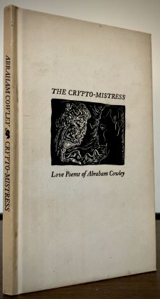 The Crypto-Mistress Love Poems. Abraham Cowley