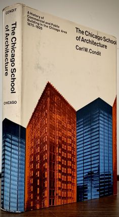 The Chicago School of Architecture; A History of Commercial and Public Building in the Chicago...