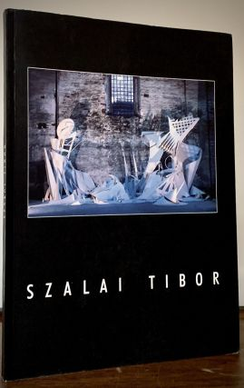 Szalai Tibor (1958-1998) An Exhibition Of His Oeuvre. Budapest. Budapest Gallery