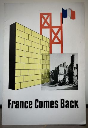 France Comes Back Exhibit Presented under the auspices of the Provisional Government of the...