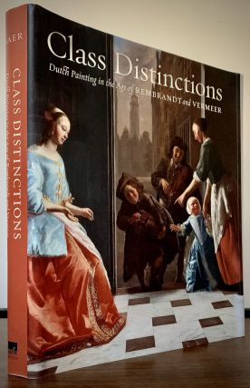 Class Distinctions Dutch Painting in the Age of Rembrandt and Vermeer; With essays by Henk van...