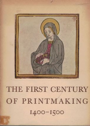 The First Century of Printmaking 1400-1500. E. Mongan, C O. Schniewind
