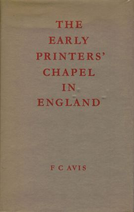 The Early Printers' Chapel in England. F. C. Avis